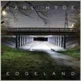 Karl Hyde - Edgeland Soundscape
