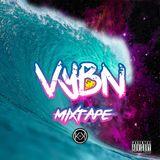 @DJKKOfficial - VYBN Mixtape May 2017 (Kojo Funds, Drake, Wizkid,  J Balvin, Daddy Yankee & More)