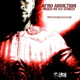 Afro Addiction Vol 4 mixed by @DJStarzy | #ComeLiveMusic #AfroAddiction #AAV4