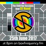D.J. Hood..Guest Mix For The Chill Out Sessions..25.06.17