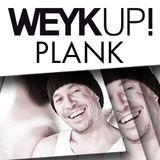 WEYKUP! Radio with DJ PLANK