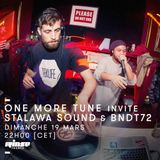 One More Tune #65- Stalawa & BNDT72 Guest Mix - RINSE FR - (19.03.2017)