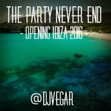 The Party Never End - Opening Ibiza 2016