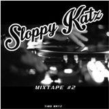Sloppy Katz Mixtape #2