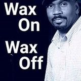 Wax On Wax Off 10th august