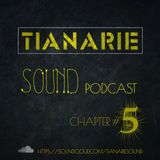 Tianarie Sound Podcast - Chapter #5