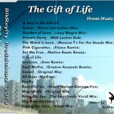 The Gift of Life..... House Music