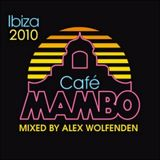 Alex Wolfenden Cafe MAMBO pre-party mix '10