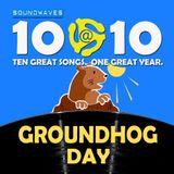 Soundwaves 10@10 #115: Groundhog Day