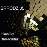 BRRCDZ podcast 05 mixed by Barracudaz