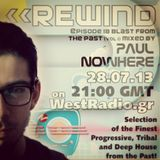 REWIND Episode 18 - Blast from The Past (vol.1) mixed by Paul Nowhere on WestRadio.gr 28.07.13