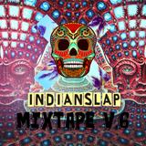 ☝️ Indianslap Mixtape V.6 ☝️