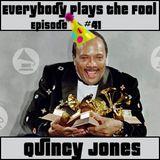 Everybody Plays the Fool, Ep. 41: Quincy Jones