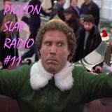 Pigeon Slap Radio #11