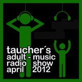 tauchers adult-music radioshow april 2012