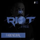Fabio Neural - Riot Xpress Podcast 45