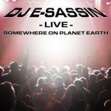 "E-Sassin - ""LIVE - Somewhere On Planet Earth"""