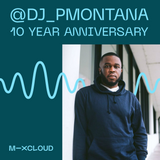 P Montana - Mixcloud 10 Years Mix