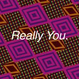 Really You // Episode 44