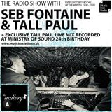 The Radio Show w/ Seb Fontaine & Tall Paul + The Gallery 24th Bday Mix at Ministry of Sound 29/05/19
