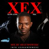 XEX -PART 1- SLOW JAMS MIX - MIXED BY @SHAUNPOWERZ