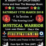 Mystical warrior on Artikal vibes radio SATURDAY 17th MARCH 2018 (The Message Music Show)