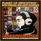 PLANET OF HIP-HOPCRISY 13= Pete Rock, Nas, Mobb Deep, The Roots, Common, OC, Black Sheep, Goodie Mob