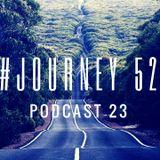 #Journey52 Podcast 23