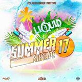 ZJ Liquid - ' SUMMER 17 ' DanceHall Mixtape