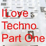 I love Techno- Part one