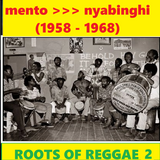 ROOTS OF REGGAE 2: Mento >>> nyabinghi 1958-68