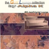 Dj Alpha K - theGoldLoungecollection 02 / JazzOriental Lounge