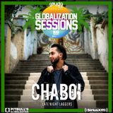 Globalization Sessions Ep. 39 (03.26.18) w/ Chaboi (Late Night Laggers)