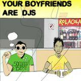 Your Boyfriends Are DJs July 09 Mixtape