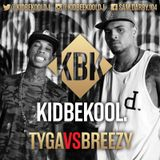 KIDBEKOOL | Tyga Vs Breezy