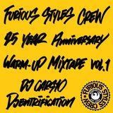 Furious Styles Crew 25 Year Anniversary Warm-Up Mixtape Vol. 1 - DJ Cars10 & Djentrification