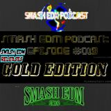 SMASH EDM PODCAST EPISODE 019 (GOLD EDITION) [OUT NOW] BUY = *FREE DOWNLOAD*