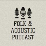 Folk & Acoustic Podcast: Episode Three