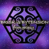 Brisk vs Bytension - From Galipsy