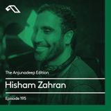 The Anjunadeep Edition 195 with Hisham Zahran