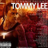 DJ SPAWNER TOMMY LEE MIXTAPE 2013