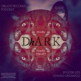 Oblivio Records Podcast | Sonido Organico 055 ft DhARK | hosted by PABLoKEY 10.13.14