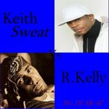 "DJ Brother ""O"" Presents Keith Sweat vs R. Kelly"