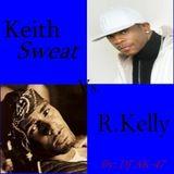 "DJ Brother ""O"" Presents Keith Sweat vs R. Kelly"