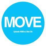 MOVE Radio Show by Diego Arce - Episode #098 w/ Alex Efe