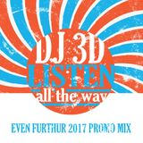 DJ 3D - Listen All the Way (Even Further Drive Mix)