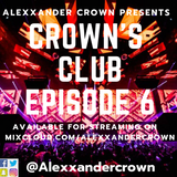 CROWN'S CLUB EPISODE 6