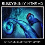 Blinky Blinky In The Mix - (Strange) Electro Pop Edition