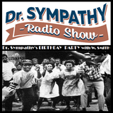 "Dr Sympathy Radio-Show #7 - Spéciale ""Dr. Sympathy's birthday""  with Winston Smith - part 2"