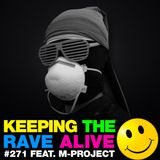 Keeping The Rave Alive Episode 271 featuring M-Project